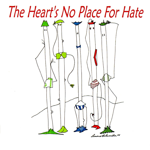 The Heart's No Place For Hate